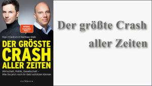 Der größte Crash aller Zeiten Geld schützen Fachbuch Marc Friedrich Matthias Weik
