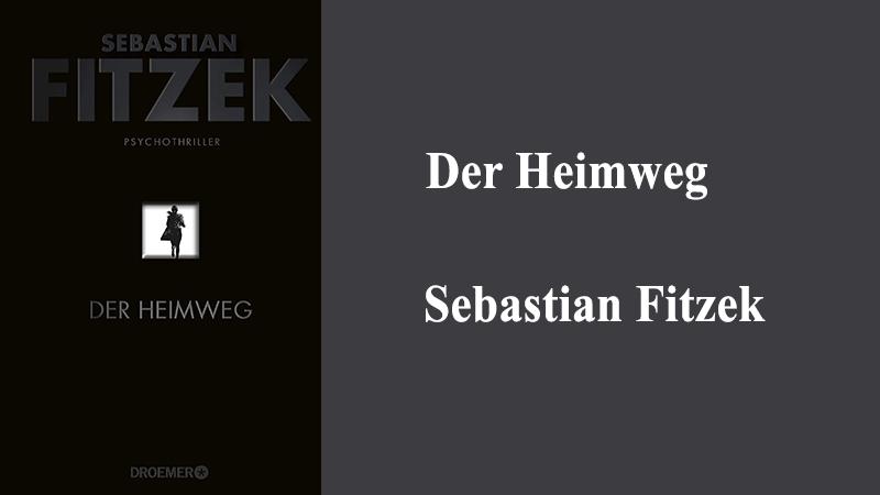 Der Heimweg Sebastian Fitzek Psychothriller Amazon Bestseller