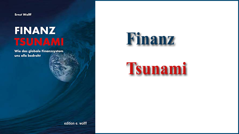 Finanz Tsunami Ernst Wolff